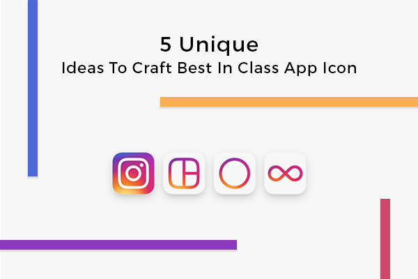5 Unique Ideas To Craft Best In Class App Icon