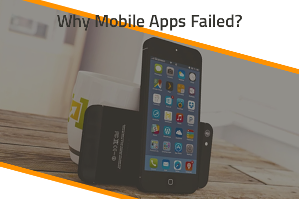 Why Mobile Apps Failed_