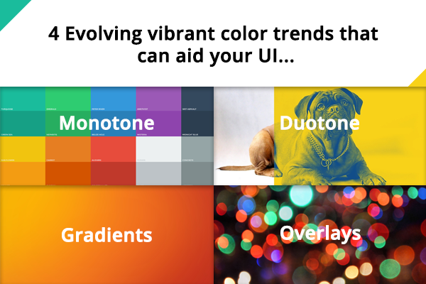 4 evolving vibrant color trends that can aid your UI...