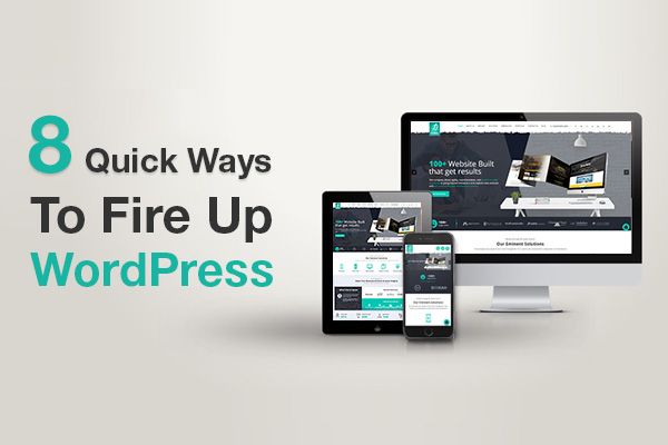 8 Quick and Easy Ways to Fire Up WordPress (2)