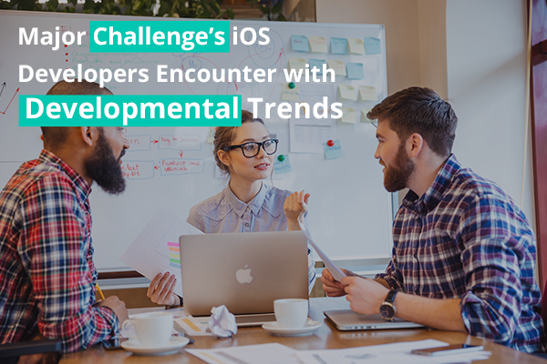 4. Major Challenges that IOS Developers Encounter with latest Developmental Trends