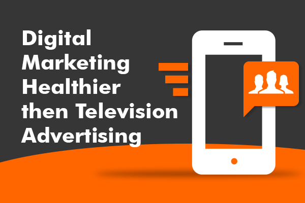 Reasons Why Digital Marketing Is Better Than TV Commercial Advertising (1)